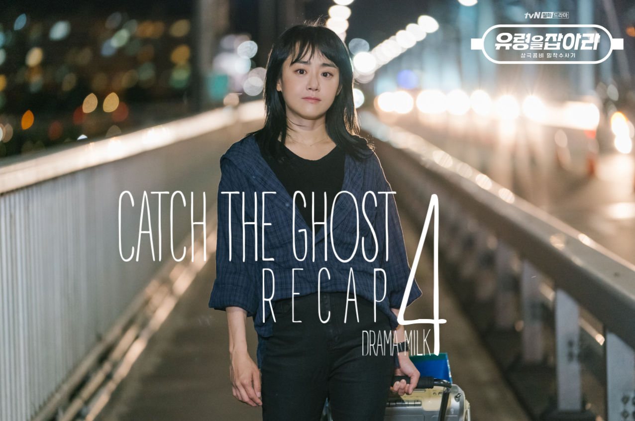 Catch The Ghost Recap Episode 4