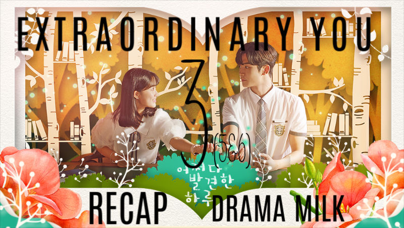 Extraordinary You Recap Episode 3 (5&6)
