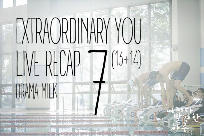Extraordinary You Recap episode 7 (13&14)