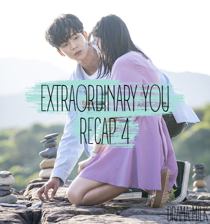 Extraordinary You Episode 4 Recap