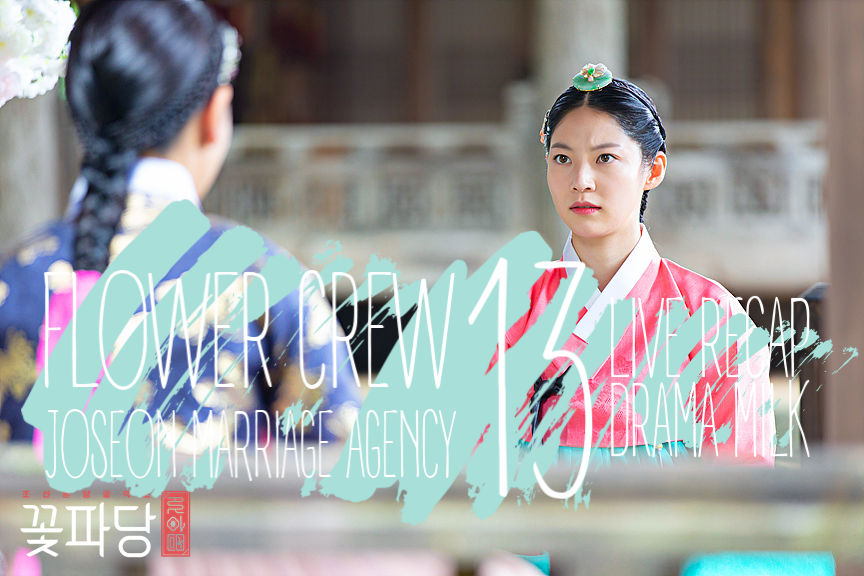Flower Crew Joseon Marriage Agency Episode 13 Recap