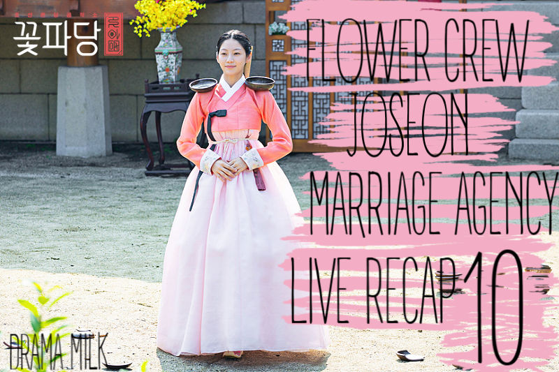 Flower Crew Joseon Marriage Agency Episode 10 Recap