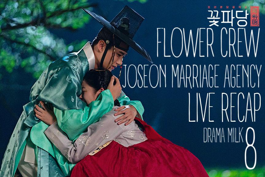 Flower Crew Joseon Marriage Agency episode 8 live recap
