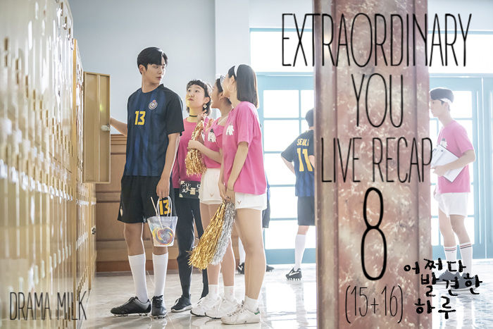 Recap for Extraordinary You Episode 8 (15&16)