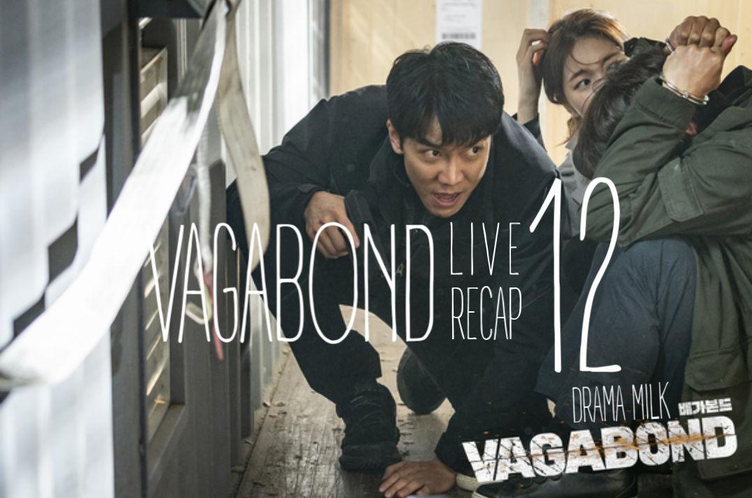 Vagabond: Episode 12 Live Recap • Drama Milk