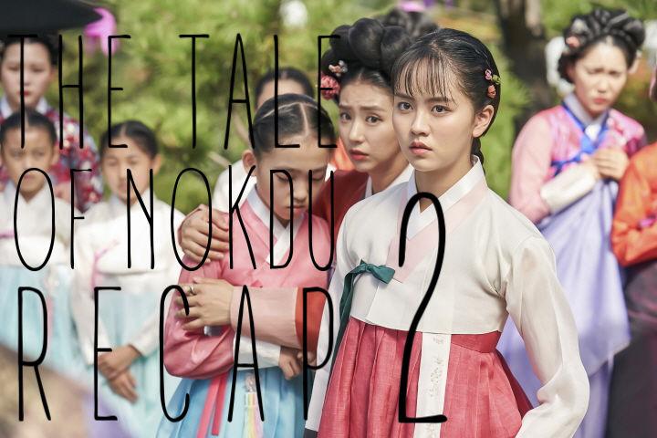 The tale of nokdu recap episode 2
