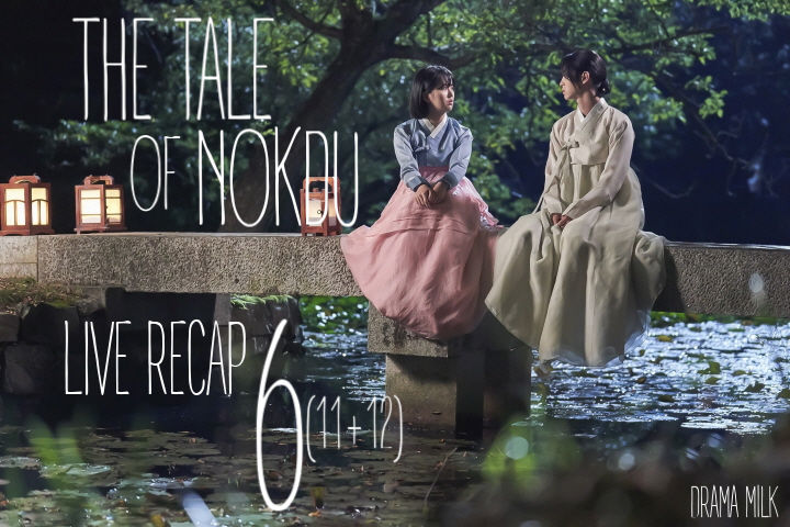 Recap The Tale of Nokdu Episode 6 (11&12)