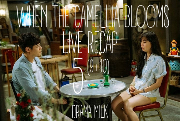 Episode 5 (9&10) recap for When the Camellia Blooms on Netflix