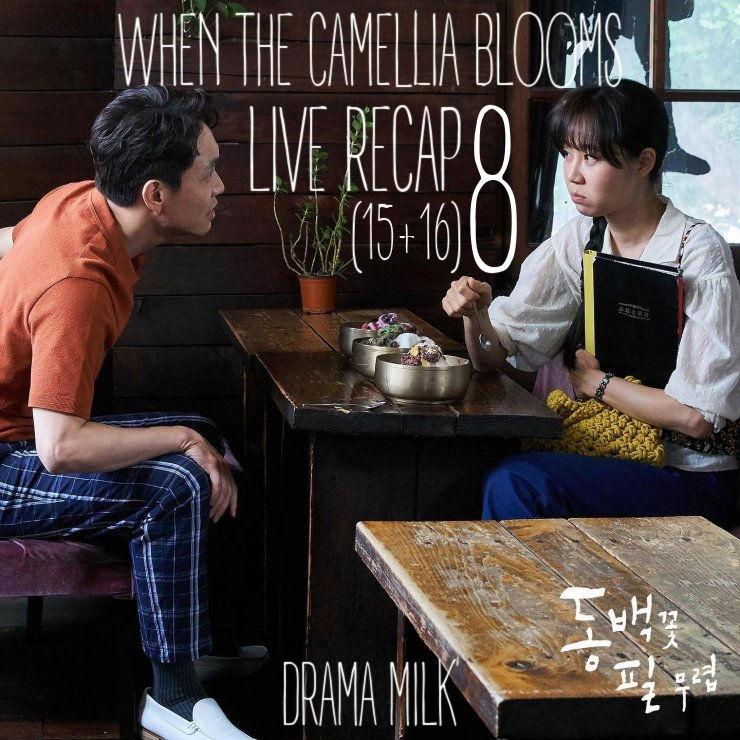 When the Camellia Blooms recap episode 8 (15-16)