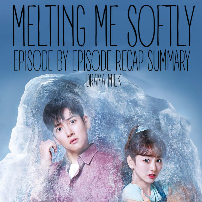 Episode by Episode recap for Kdrama Melting Me Softly