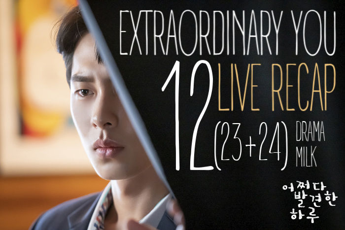 Extraordinary You Recap Episode 12 (23-24)