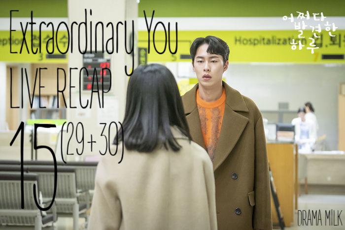 Extraordinary You Recap Episode 15 (29 & 30)