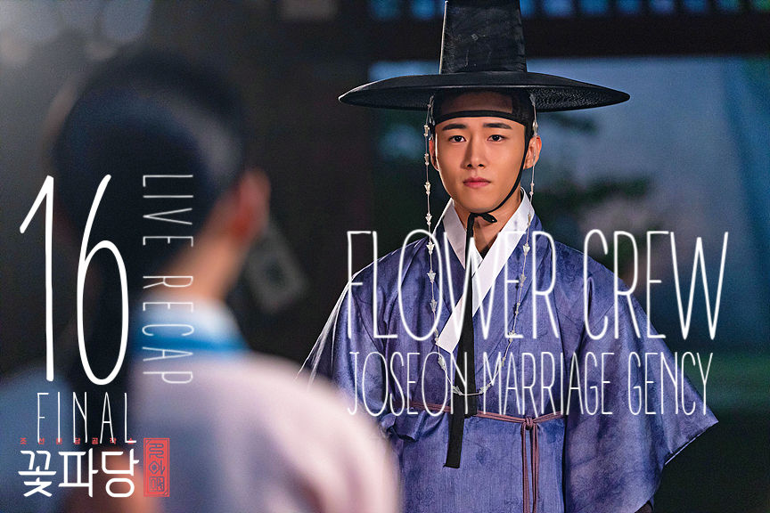 Recap Flower Crew Joseon Marriage Agency episode 16 Final