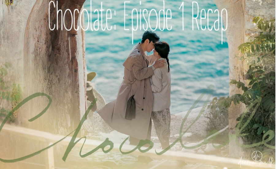 Recap Chocolate Episode 1