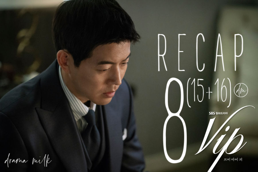 VIP Recap episode 8 (15 and 16)