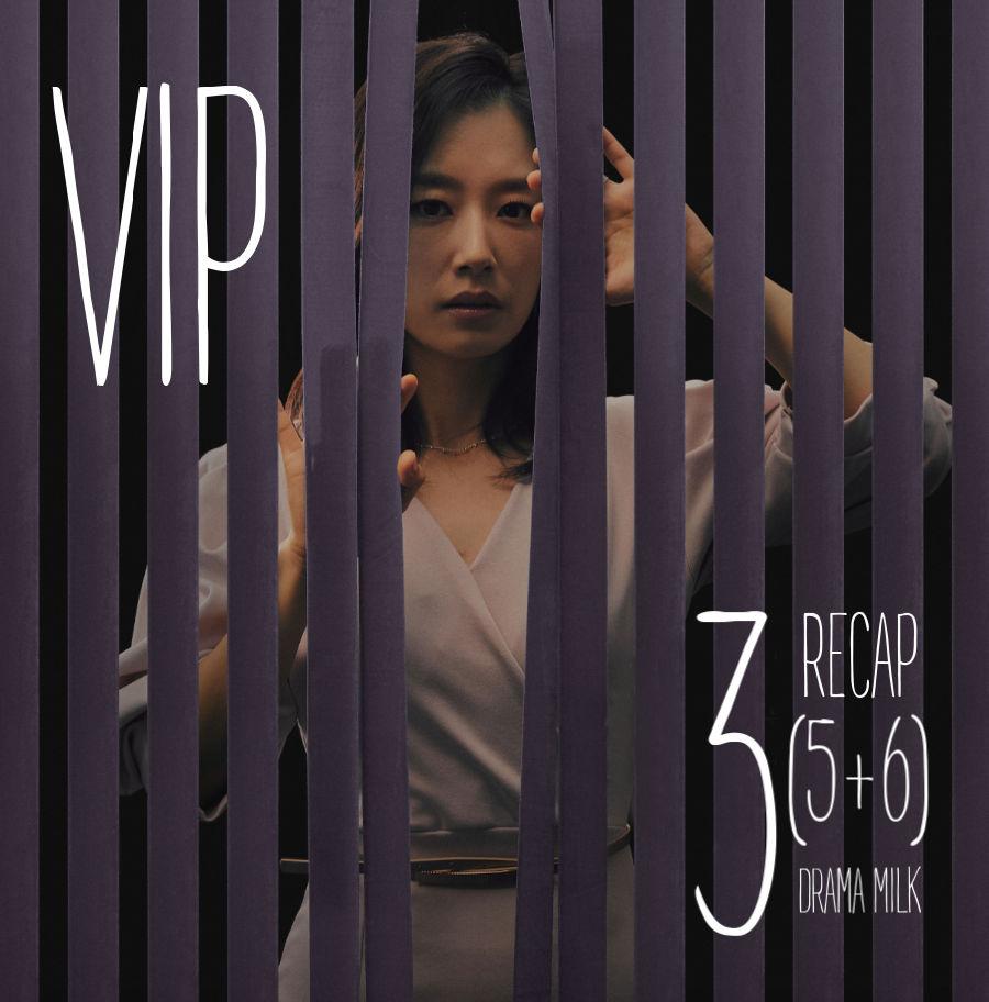 Recap Kdrama VIP episode 3 (5-6)
