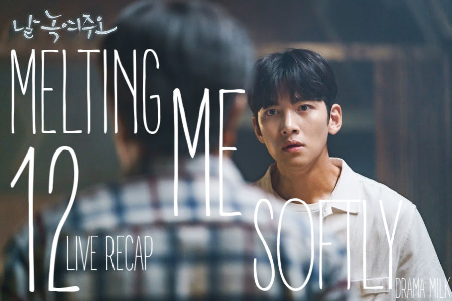 Recap Melting Me Softly Episode 11