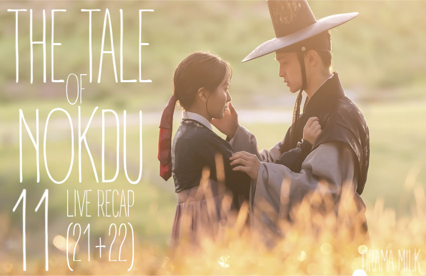 Recap The Tale of Nokdu episode 11 (21 and 22)