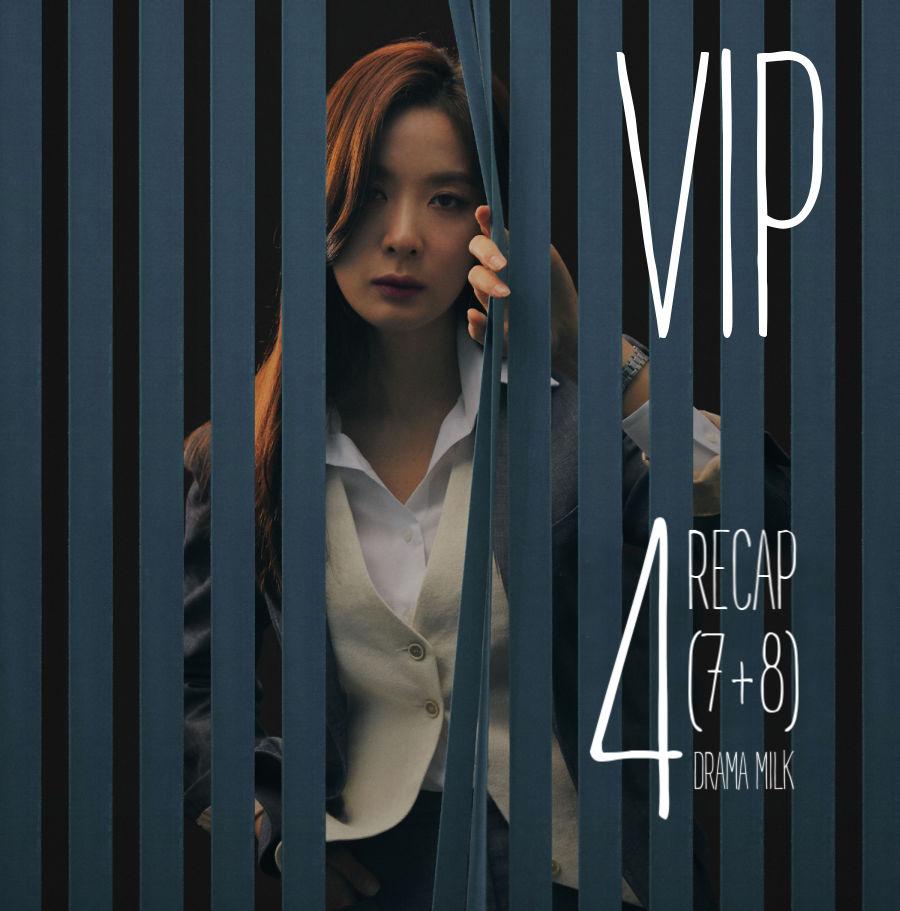 Kdrama VIP episode 4 (7-8) recap