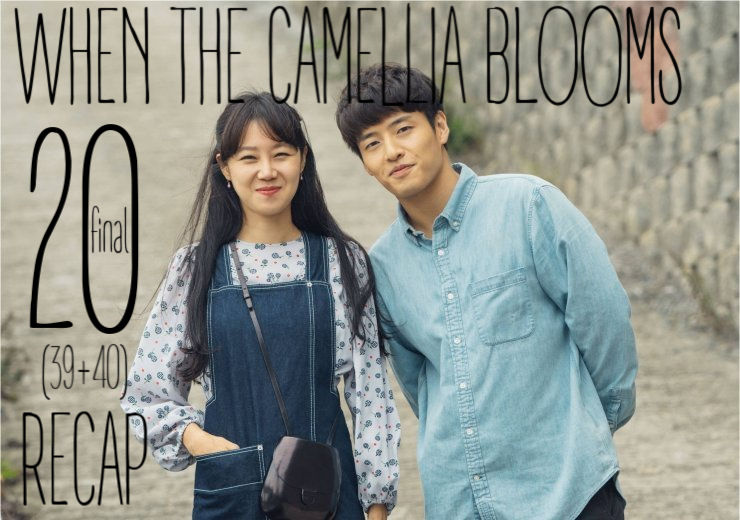 When the Camellia Blooms final recap episode 20 (39-40)