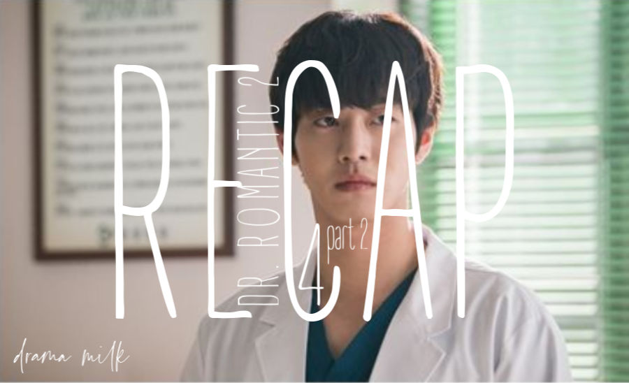 Dr. Romantic 2: Episode 4 Live Recap – Part 2