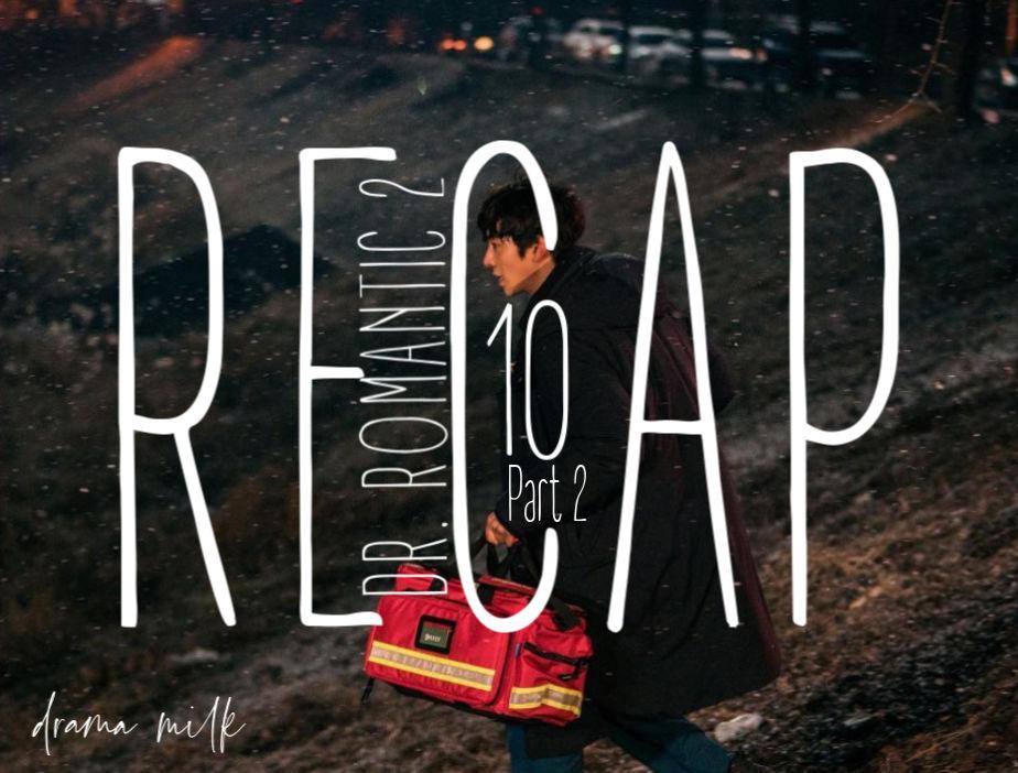 Dr. Romantic 2: Episode 10 Live Recap – Part 2 #DrRomantic2