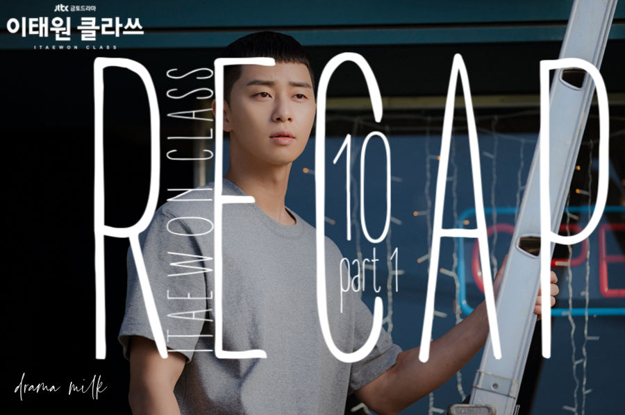 Itaewon Class: Episode 10 Live Recap – Part 1