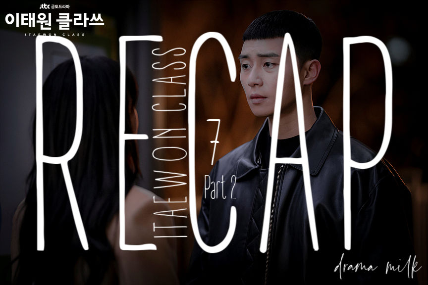 Itaewon Class: Episode 7 Recap – Part 2