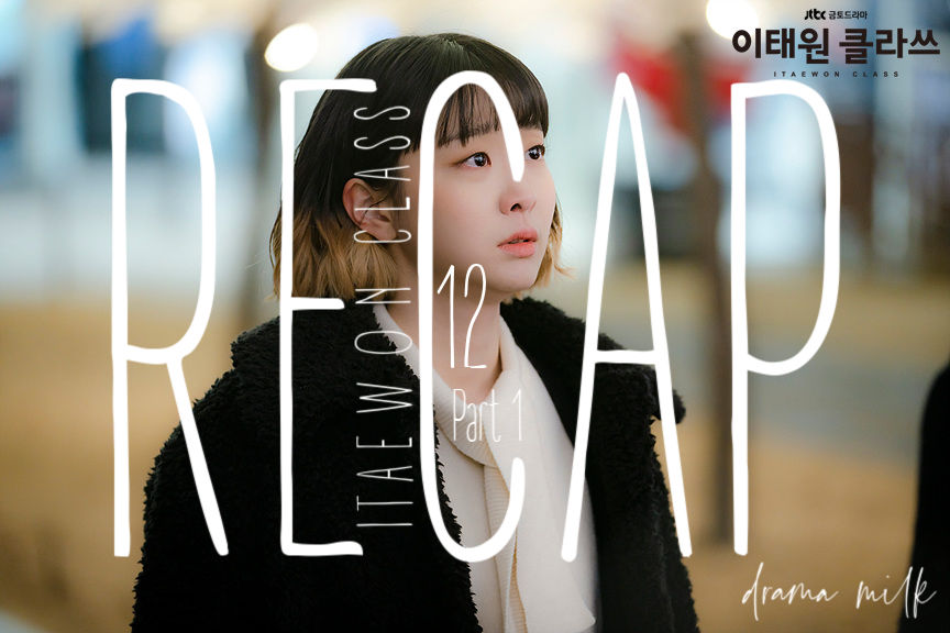 Itaewon Class: Episode 12 Live Recap – Part 1