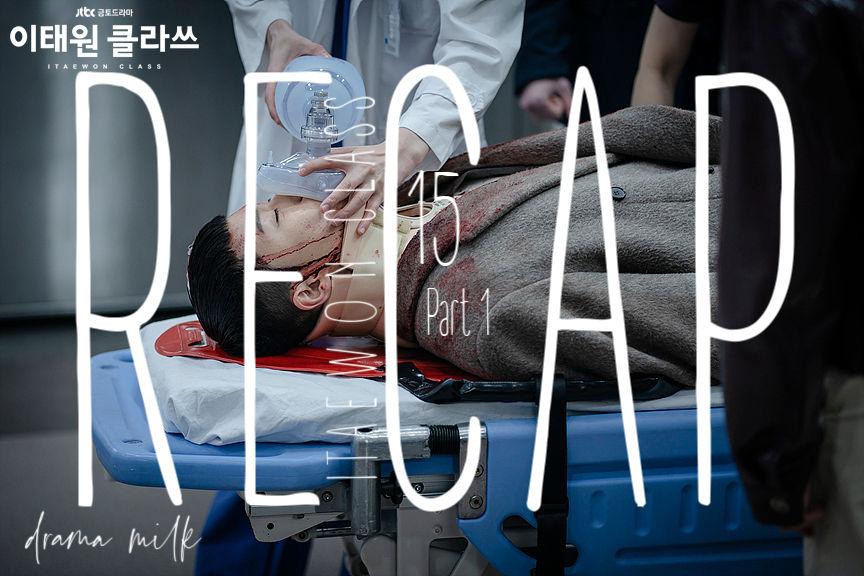 Itaewon Class: Episode 15 Live Recap – Part 1