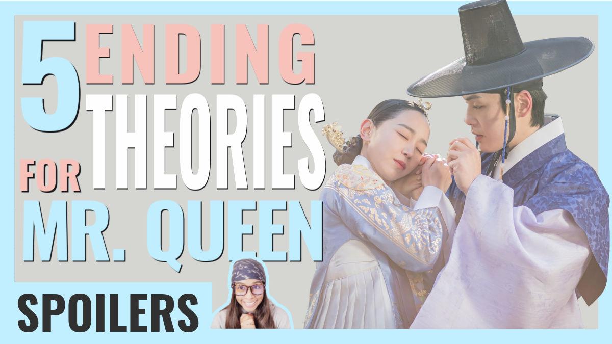 Mr. Queen Ending Theories!